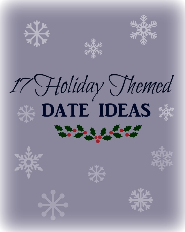 17 Holiday Themed Date Ideas